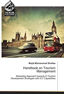 Handbook on Tourism Management: Marketing Approach towards E-Tourism Development Strategies with ICT Capabilities