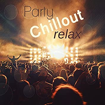 Party Chillout Relax – Electronic Music for Party, Ambient Instrumental Music, Party Background Music