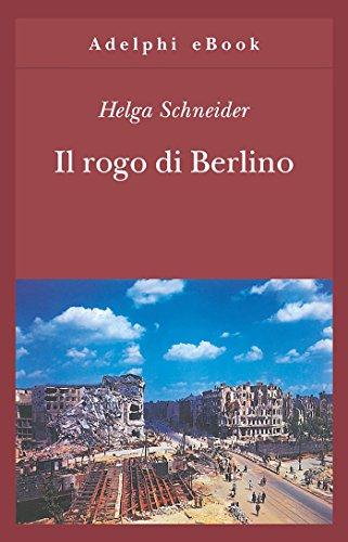 Il rogo di Berlino (Gli Adelphi Vol. 123)