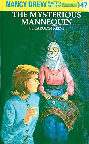 Nancy Drew 47: the Mysterious Mannequin
