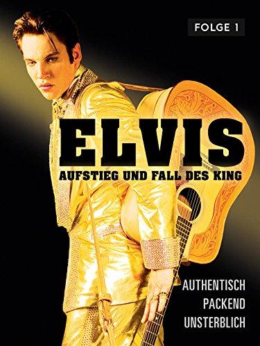 Elvis - Aufstieg und Fall des King - Teil 1 [dt./OV]