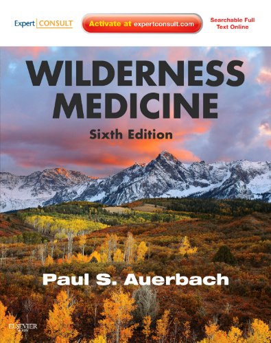 Wilderness Medicine: Expert Consult Premium Edition - Enhanced Online Features and Print (Auerbach, Wilderness Medicine)