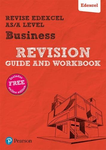 Revise Edexcel AS/A level Business Revision Guide & Workbook: includes online edition (REVISE Edexcel GCE Business 2015)
