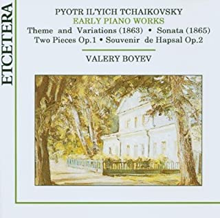 Early Piano Works: Two Pieces, Op 1 / Theme & Variations In A Minor / Sonata In C Sharp Minor Op. Posthumus No. 80 / Souvenir De Hapsal, Op. 2 by Tchaikovsky, Valery Boyev (2005-01-18)