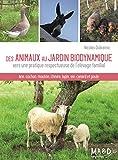 Des animaux au jardin biodynamique - Vers une pratique respectueuse de l'élevage familial