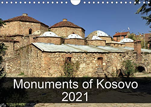 Monuments of Kosovo 2021 (Wall Calendar 2021 DIN A4 Landscape)