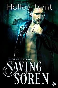 Saving Soren (Shrew & Company Book 7) by [Holley Trent]