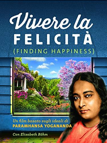Vivere la felicità (Finding Happiness - ITL)