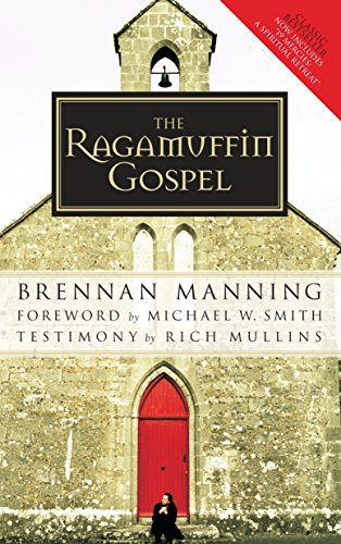 Ragamuffin Gospel: Good News for the Bedraggled, Beat-Up, and Burnt Out