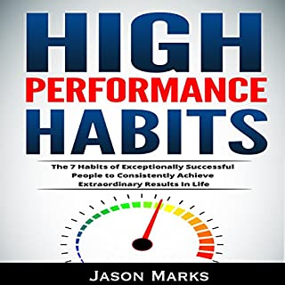 High Performance Habits: The 7 Habits of Exceptionally Successful People to Consistently Achieve Extraordinary Results in Life cover art