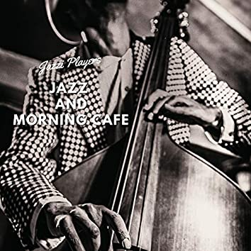 Jazz and Morning Cafe
