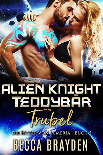 Alien Knight Teddybär Trubel (Die Ritter von Lumeria 4)