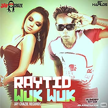Wuk Wuk (Blahdaff Nation Riddim