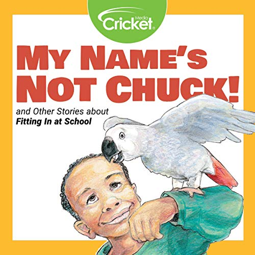 Couverture de My Name's Not Chuck and Other Stories About Fitting In at School