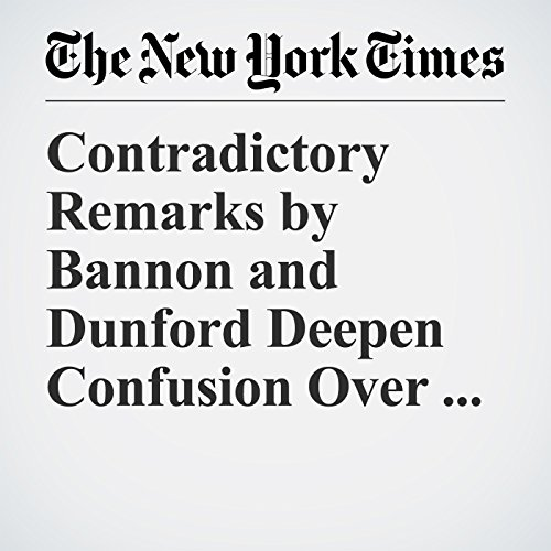 Contradictory Remarks by Bannon and Dunford Deepen Confusion Over U.S. Strategy for North Korea copertina