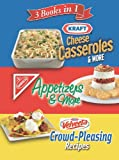 3 Books in 1: Kraft Cheese Casseroles & More, Nabisco Appetizers & More, and Velveeta Crowd-Pleasing...