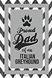 Proud Dad Of An Italian Greyhound: Pet Dad Gifts For Fathers Journal Lined Notebook To Write In