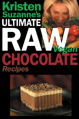Kristen Suzanne's ULTIMATE Raw Vegan Chocolate Recipes: Fast & Easy, Sweet & Savory Raw Chocolate Recipes Using Raw Chocolate Powder, Raw Cacao Nibs, and Raw Cacao Butter (English Edition)