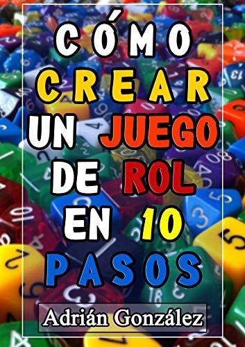 Como crear un juego de rol en diez pasos (Todo sobre ROL nº 1)