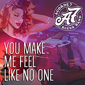 You Make Me Feel Like No One