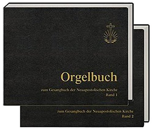 Orgelbuch zum Gesangbuch der Neuapostolischen Kirche: Set aus Band 1 und 2