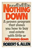 Nothing down, how to buy real estate with little or no money down