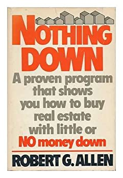 Nothing Down: How to Buy Real Estate With Little or No Money Down 0671247484 Book Cover