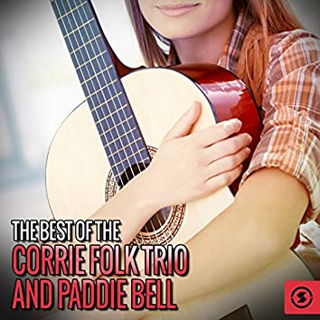 The Best of The Corrie Folk Trio and Paddie Bell
