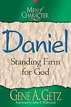 Men of Character: Daniel: Standing Firm for God