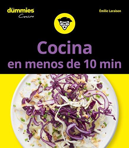 Cocina en menos de 10 minutos para Dummies (Dummies Cocina)