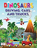 Dinosaurs Driving Boats, Cars, and Trucks Coloring Book for Ages (3-8). A Cute Adventure of Air, Land, and Sea - Coloring Book: Preschool and ages 6-8