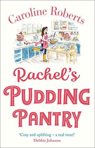 Rachel's Pudding Pantry: The first in a cosy romance series from the ebook bestselling author: Book 1
