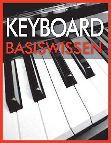 Keyboard Basiswissen: Musikschule mit 93 Audio-Übungen zum Download im MP3-Format