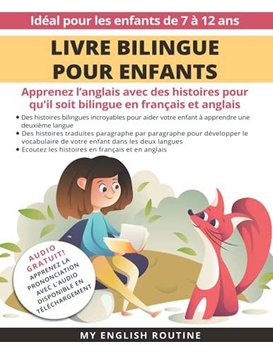 Livre bilingue pour enfants: Apprenez l'anglais avec des histoires en français et anglais + Audio Disponible en téléchargement. Idéal pour les enfants de 7 à 12 ans