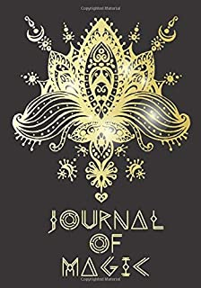 Journal Of Magic: Journal Book For Magic Rituals For Protection, Love, Money, Abundnce Health, Instant Manifestations, Write Down Supplies, Moon Phase, Personal Spells, Candle Magic, Herbals, Crystals