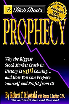Paperback Rich Dad's Prophecy: Why the Biggest Stock Market Crash in History Is Still Coming...and How You Can Prepare Yourself and Profit from It! Book