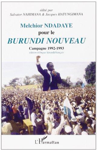 Melchior Ndadaye pour le Burundi nouveau: Campagne 1992-1993