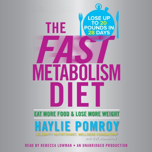 The Fast Metabolism Diet     Eat More Food and Lose More Weight              By:                                                                                                                                 Haylie Pomroy                               Narrated by:                                                                                                                                 Rebecca Lowman                      Length: 5 hrs and 42 mins     819 ratings     Overall 4.5