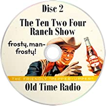 The Ten Two Four Ranch Show (10-2-4) (OTR) Old Time Radio (Dr. Pepper) (2 x mp3 CD) 123 Shows