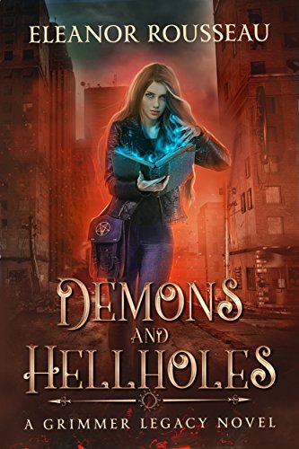 Demons and Hellholes: A Grimmer Legacy novel