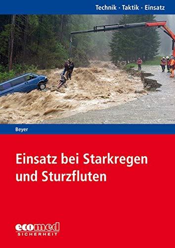 Einsatz bei Starkregen und Sturzfluten: Reihe: Technik - Taktik - Einsatz