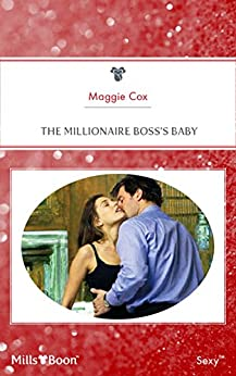 The Millionaire Boss's Baby (In Bed with the Boss Book 1) by [Maggie Cox]