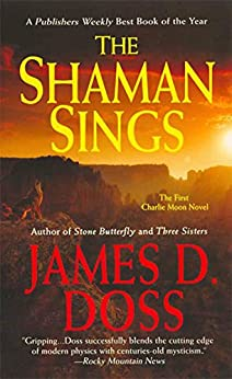 The Shaman Sings: The First Charlie Moon Novel (Charlie Moon Mysteries Book 1) by [James D. Doss]