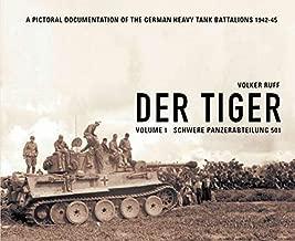 Der Tiger: Vol. 1: Schwere Panzer Abteilung 501 (English and German Edition)