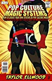 Pop Culture Magic Systems: How to Create Your Own System of Pop Culture Magic: 3 (How Pop Culture Magic Works)