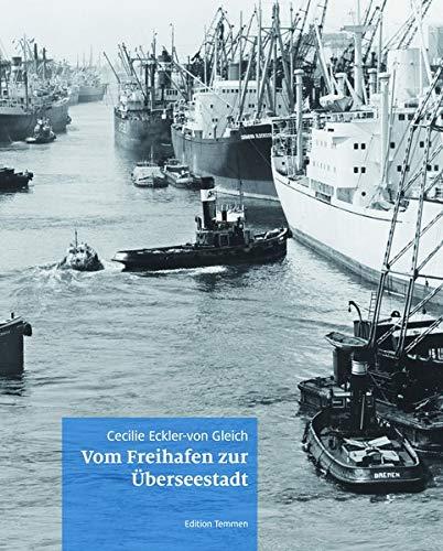 Vom Freihafen zur Überseestadt