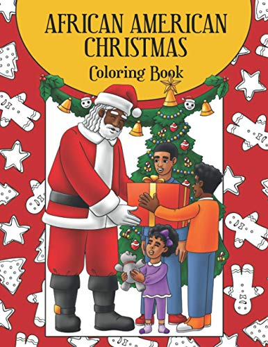 African American Christmas Coloring Book: A Delightful Children's Coloring Book Featuring Santa Claus, Festive Activities, and Afro-American Families   Great Gift or Present for Black Girls and Boys
