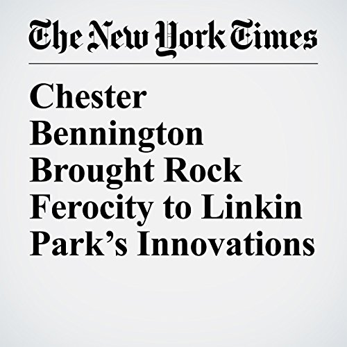 Chester Bennington Brought Rock Ferocity to Linkin Park's Innovations audiobook cover art