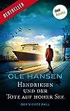 Hendriksen und der Tote auf hoher See: Der vierte Fall: Kriminalroman (Privatdetektiv Marten Hendriksen 4)