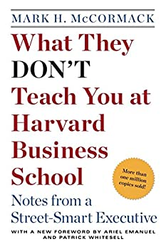 Paperback What They Don't Teach You at Harvard Business School: Notes from a Street-smart Executive Book